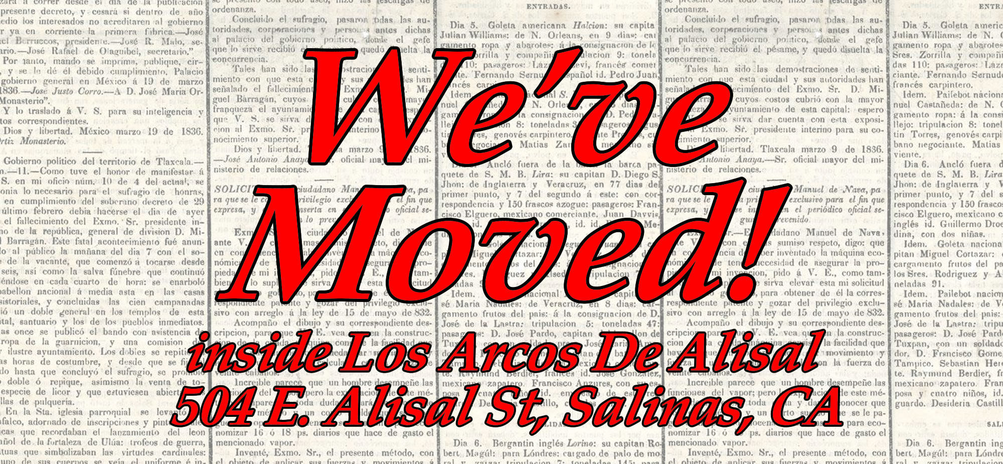 We've Moved! inside Los Arcos De Alisal, 504 E. Alisal St, Salinas, California